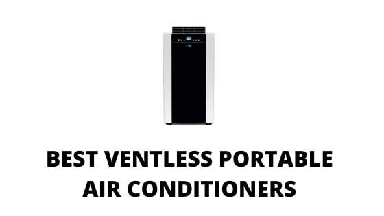 10 Best Ventless Portable Air Conditioners