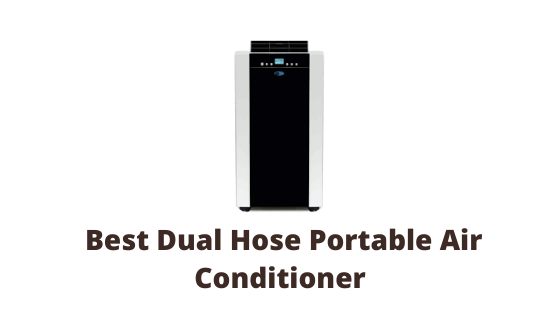 05 Best Dual Hose Portable Air Conditioners