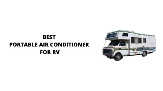 05 Best Portable Air Conditioners for RV