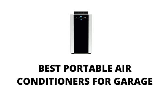 04 Best Portable Air Conditioners for Garage
