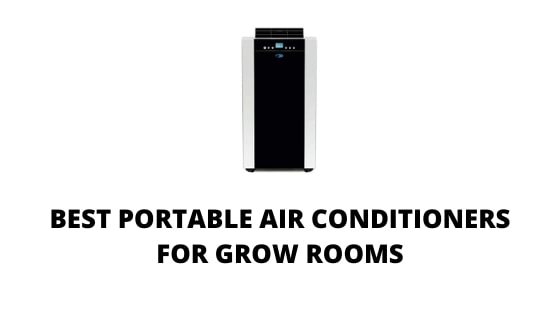 03 Best Portable Air Conditioner For Grow Room