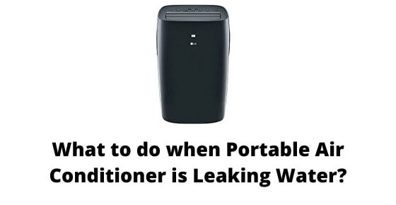 Portable air conditioner leaking water